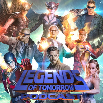 Legends of Tomorrow Podcast on TalkingTimelords.com