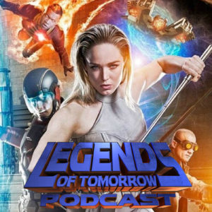Legends of Tomorrow Podcast